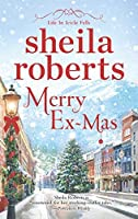 Merry Ex-Mas (Life in Icicle Falls Book 2)
