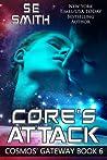 Core's Attack (Cosmos' Gateway, #6)