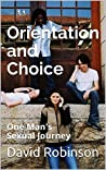 Orientation and Choice: One Man's Sexual Journey