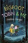 Bigfoot, Tobin and Me