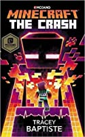 Minecraft: The Crash: (The Second Official Minecraft Novel) (Official Minecraft Novel 2)