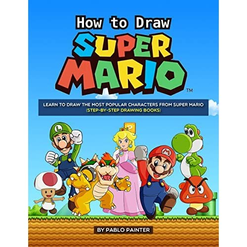 How To Draw Super Mario Learn To Draw The Most Popular Characters