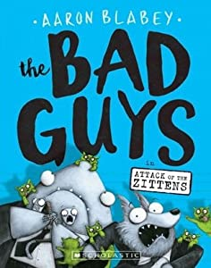 The Bad Guys: Episode 4: Attack of the Zittens (The Bad Guys, #4)
