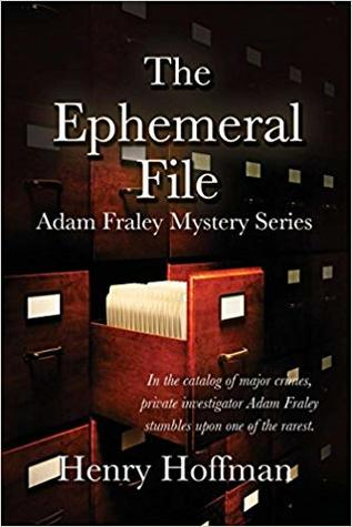 The Ephemeral File by Henry Hoffman
