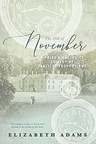 The 26th of November: A Pride and Prejudice Comedy of Farcical Proportions