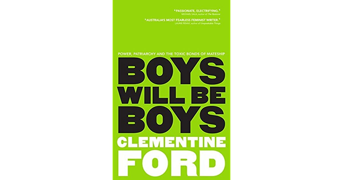 Boys Will Be Boys: Power, Patriarchy and the Toxic Bonds of
