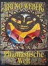 Bruno Weber's Phantastische Welt by Justus Dahinden