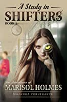 A Study In Shifters: The Adventures of Marisol Holmes