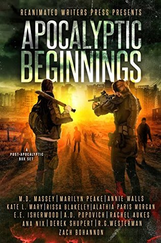 Apocalyptic Beginnings: A Post-Apocalyptic Box Set