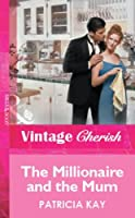 The Millionaire and the Mum (Mills & Boon Vintage Cherish)