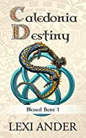 Caledonia Destiny (Blessed Bane Book 1)