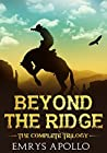 Beyond The Ridge: The Complete Trilogy