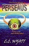 Perseaus by C.C. Wyatt