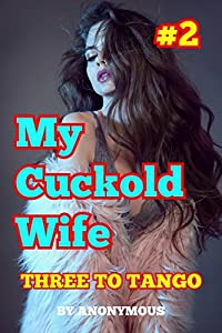My Cuckold Wife #2: Three to Tango