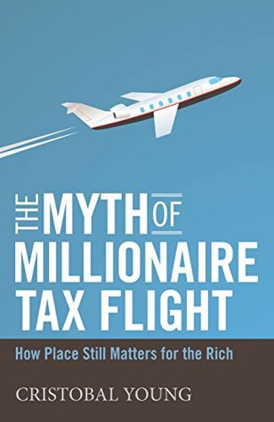 The Myth of Millionaire Tax Flight: How Place Still Matters for the Rich