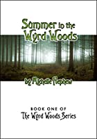 Summer in the Wyrd Woods