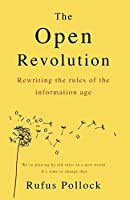 The Open Revolution: New rules for a new world