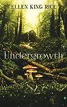Undergrowth: Mushroom Thriller Number Two