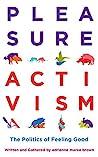 Pleasure Activism...