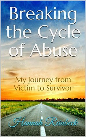 Breaking the Cycle of Abuse by Hannah Reinbeck