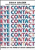Eye Contact: The Secret to a Bigger Life