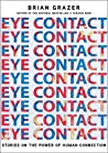 Eye Contact: The Secret to a Bigger Life