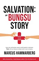 Salvation: The Bungsu Story: How Lean and Kanban saved a small hospital in Indonesia. Twice. And can help you reshape work in your company.