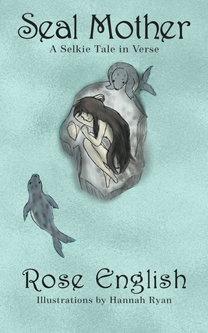 Seal Mother - A Selkie Tale in Verse