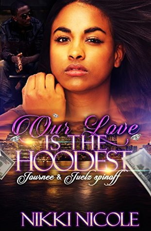 Our Love Is The Hoodest: Journee & Juelz Spin-off