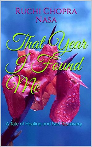 That Year I Found Me: A Tale of Healing and Self Discovery