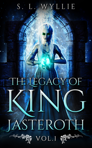 The Legacy of King Jasteroth Vol.1