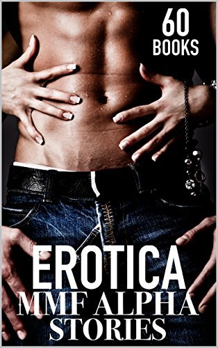 EROTICA: ROUGH ALPHA MALES: BOXED SET: BISEXUAL GANG, MENAGE THREESOMES, INTERRACIAL, TABOO SEXY SHORT STORIES, GAY LESBIAN COLLECTION, FIRST TIMER BRATS HARDA POUNDING