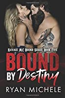 Bound by Destiny (Ravage MC Bound # 5)