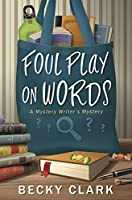 Foul Play on Words (A Mystery Writer's Mystery Book 2)