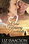 The Curse of February Fourteenth  (Three Rivers Ranch Romance Book 11)
