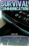 Survival Communication: Communicate With Your Family During The Catastrophe