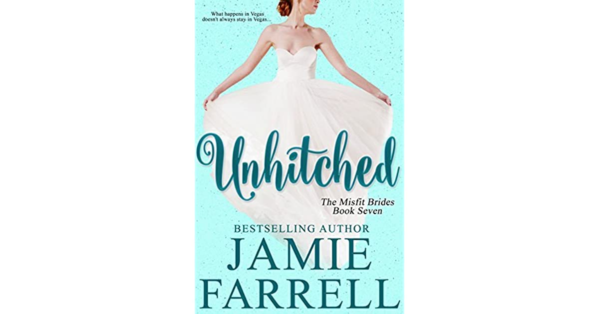 Unhitched Misfit Brides 7 By Jamie Farrell