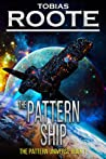 The Pattern Ship (The Pattern Universe, #1)