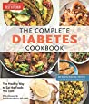 The Complete Diabetes Cookbook: 400 Kitchen-Tested Carb-Controlled Recipes for Eating What You Love