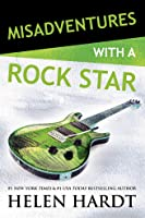 Misadventures with a Rock Star (Misadventures, #13)