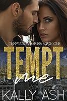 Tempt Me (Temptation, #1)