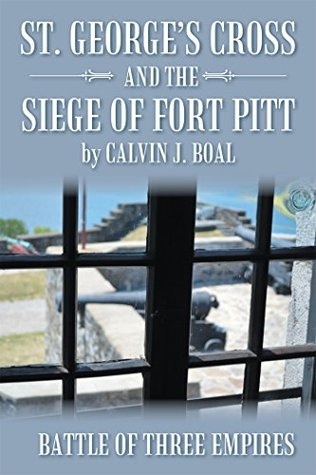 St. George'S Cross and the Siege of Fort Pitt: Battle of Three Empires
