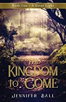 A Great Light (The Kingdom to Come, #1)