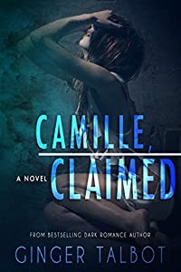 Camille, Claimed (Blue-eyed Monsters, #3)