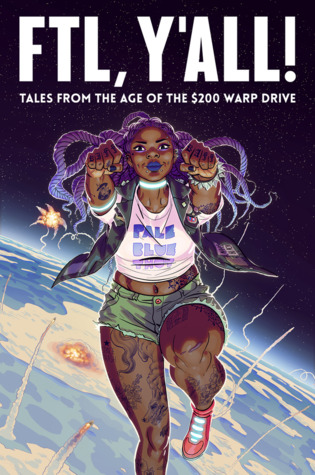 FTL, Y'all!: Tales From the Age of the $200 Warp Drive