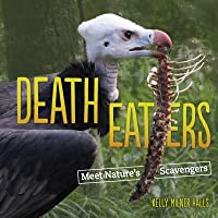 Death Eaters: Nature's Decomposers and Scavengers