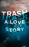 Trash: A Love Story