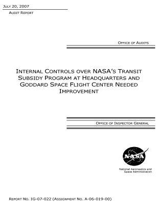 Internal Controls Over Nasa's Transit Subsidy Program at Headquarters and Goddard Space Flight Center Needed Improvement .