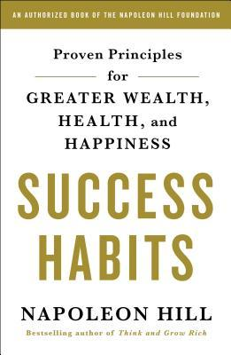 Success Habits  Proven Principles for Greater Wealth, Health, and Happiness (2018, St