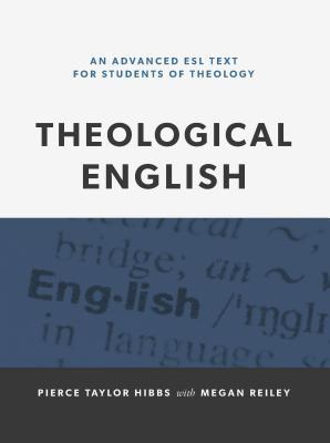 Theological English: An Advanced ESL Text for Students of Theology